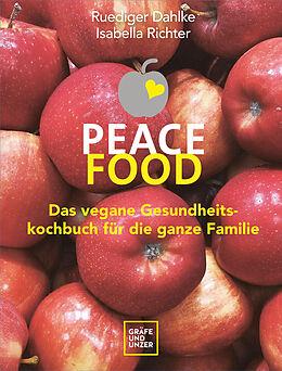 Fester Einband Peace Food - Das vegane Gesundheitskochbuch für die ganze Familie von Ruediger Dahlke, Isabella Richter