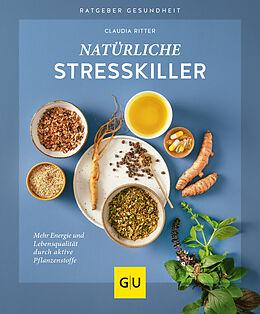 Kartonierter Einband Natürliche Stresskiller von Claudia Ritter