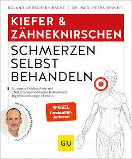 Kartonierter Einband Kiefer & Zähneknirschen Schmerzen selbst behandeln von Roland Liebscher-Bracht, Petra Bracht