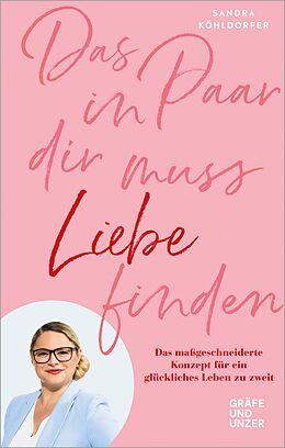 E-Book (epub) Das Paar in dir muss Liebe finden von Sandra Köhldorfer