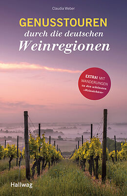 Kartonierter Einband Genusstouren durch die deutschen Weinregionen von Claudia Weber