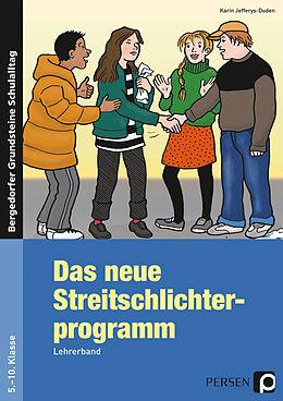 Kartonierter Einband Das neue Streitschlichterprogramm - Lehrerband von Karin Jefferys-Duden