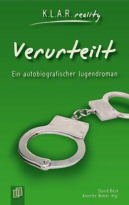E-Book (epub) K.L.A.R. reality: Verurteilt von Annette Weber, David Beck