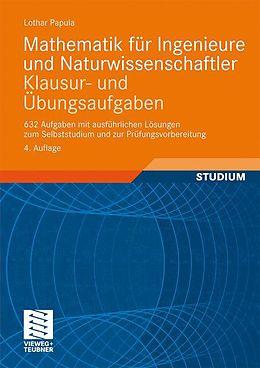 Mathematik für Ingenieure und Naturwissenschaftler - Klausur- und Übungsaufgaben [Versione tedesca]