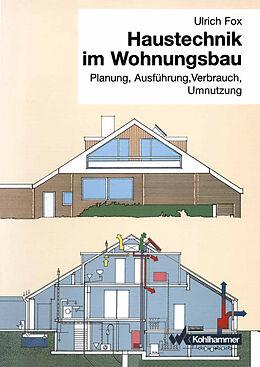 Kartonierter Einband Haustechnik im Wohnungsbau von Ulrich Fox
