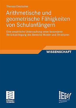 Kartonierter Einband Arithmetische und geometrische Fähigkeiten von Schulanfängern von Theresa Deutscher