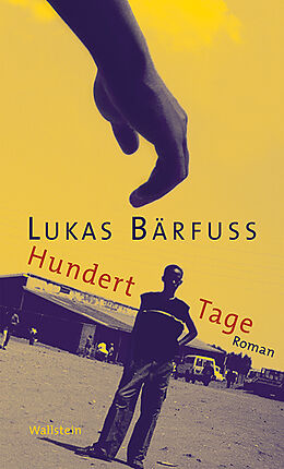 Fester Einband Hundert Tage von Lukas Bärfuss