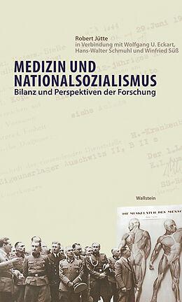 Fester Einband Medizin und Nationalsozialismus von Robert Jütte, Wolfgang U. Eckart, Hans-Walter Schmuhl