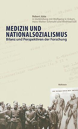 E-Book (epub) Medizin und Nationalsozialismus von Robert Jütte, Wolfgang U. Eckart, Hans-Walter Schmuhl