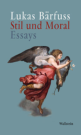 E-Book (epub) Stil und Moral von Lukas Bärfuss