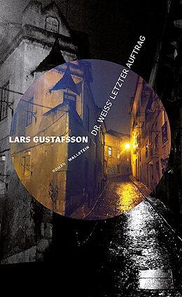 Fester Einband Dr. Weiss letzter Auftrag von Lars Gustafsson