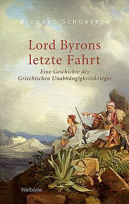 Fester Einband Lord Byrons letzte Fahrt von Richard Schuberth