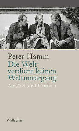 Fester Einband Die Welt verdient keinen Weltuntergang von Peter Hamm