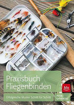 Das Praxisbuch Fliegenbinden [Versione tedesca]