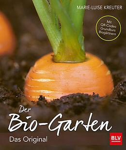 Fester Einband Der Biogarten von Marie-Luise Kreuter