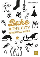 Bake & the City Christmas Tours [Versione tedesca]