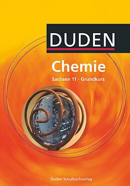 Fester Einband Duden Chemie - Sekundarstufe II - Sachsen - 11. Schuljahr - Grundkurs von Frank-Michael Becker, Mirjam Brockmann, Christine Ernst
