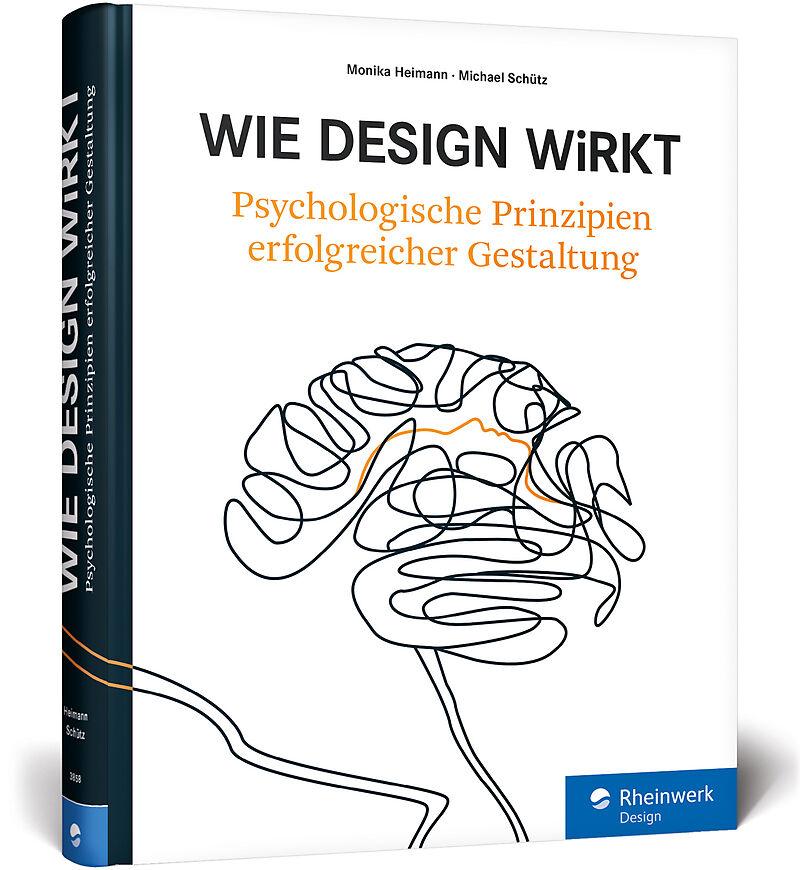 Wie Design wirkt - Monika Heimann, Michael Schütz - Buch kaufen ...