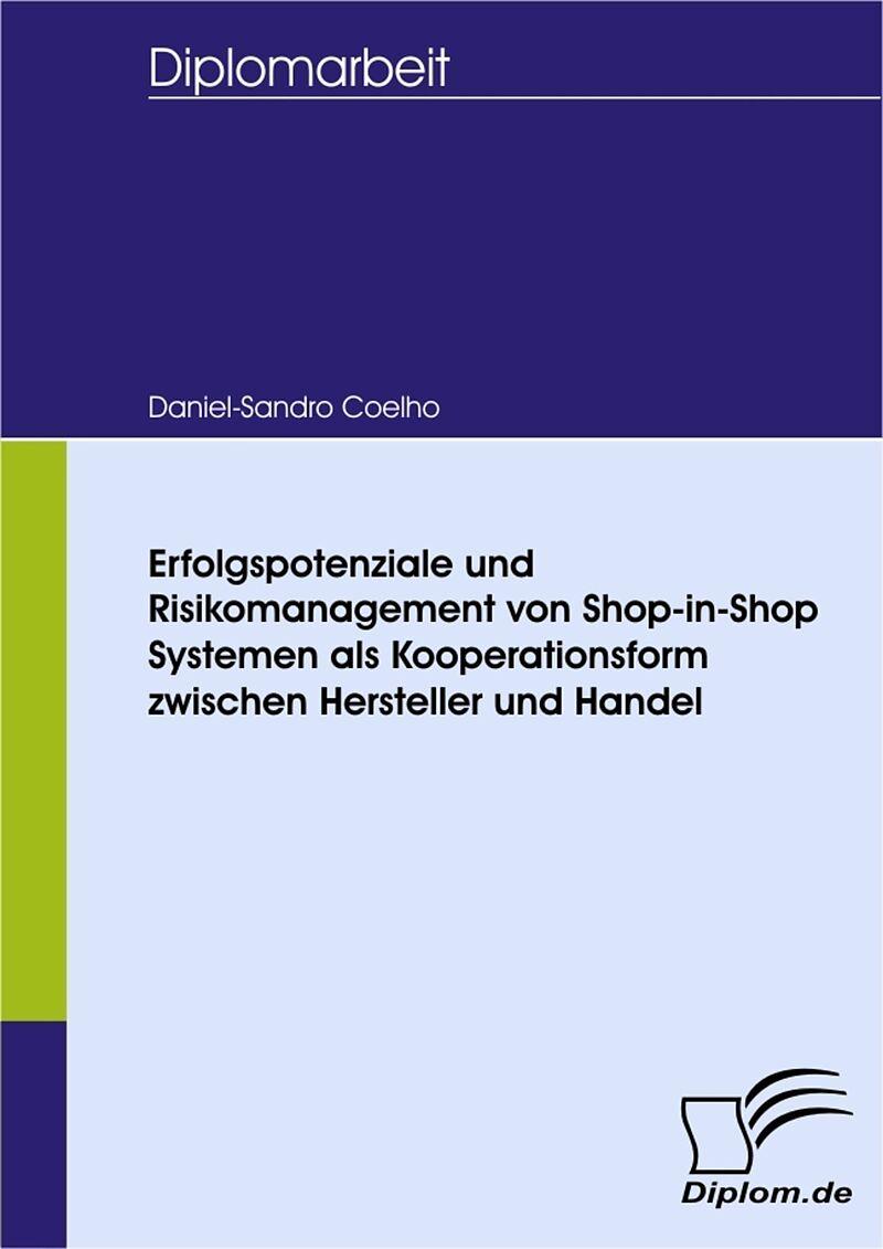 Erfolgspotenziale und Risikomanagement von Shop-in-Shop Systemen als Kooperationsform zwischen Hersteller und Handel