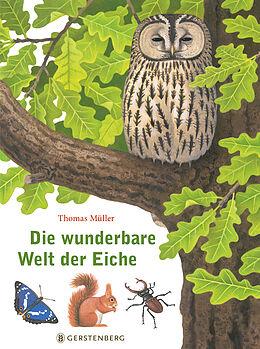 Fester Einband Die wunderbare Welt der Eiche von Thomas Müller