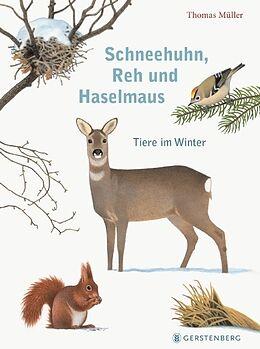 Fester Einband Schneehuhn, Reh und Haselmaus von Thomas Müller