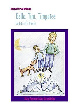 Kartonierter Einband Bello, Tim, Timpotee und die drei Dolche von Ursula Grundmann