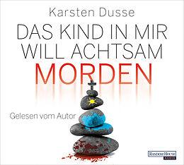 Audio CD (CD/SACD) Das Kind in mir will achtsam morden von Karsten Dusse