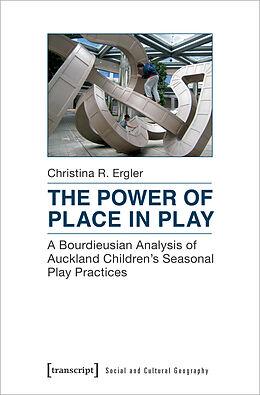 Kartonierter Einband The Power of Place in Play von Christina R. Ergler
