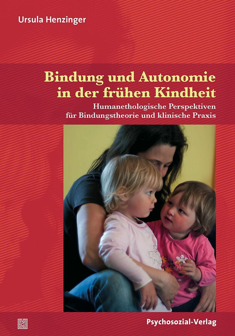 Bindung und Autonomie in der frühen Kindheit [Versione tedesca]