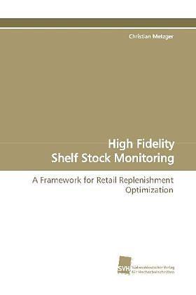 High Fidelity Shelf Stock Monitoring