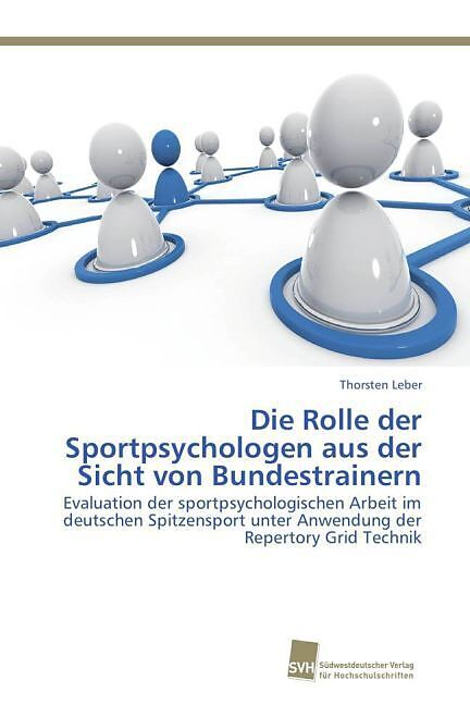 Die Rolle der Sportpsychologen aus der Sicht von Bundestrainern ...