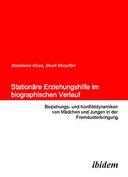 E-Book (pdf) Stationäre Erziehungshilfe im biographischen Verlauf von Shadi Mozaffari, Madeleine Klose