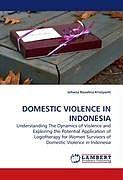Kartonierter Einband DOMESTIC VIOLENCE IN INDONESIA von Johana Rosalina Kristyanti