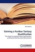Kartonierter Einband Gaining a Further Tertiary Qualification von Ruth Williams