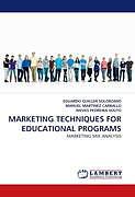 Kartonierter Einband MARKETING TECHNIQUES FOR EDUCATIONAL PROGRAMS von Eduardo Guillen Solorzano, Manuel Martinez Carballo, Nieves Pedreira Souto