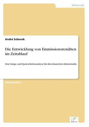 Die Entwicklung von Emmissionsrenditen im Zeitablauf - André Schenek ...