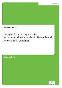 Kartonierter Einband Energieeffizienzvergleich im Verarbeitenden Gewerbe in Deutschland, Polen und Tschechien von Stephan Meyer