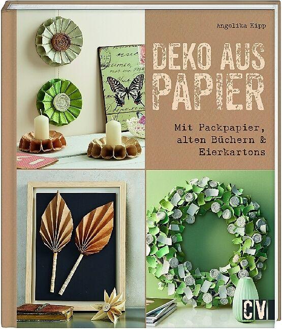 Deko Aus Papier Angelika Kipp Buch Kaufen Ex Libris