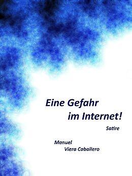 E-Book (epub) Eine Gefahr im Internet! von Manuel Viera Caballero