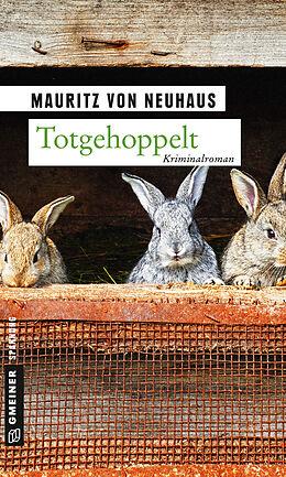 Kartonierter Einband Totgehoppelt von Mauritz von Neuhaus