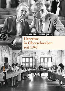 Fester Einband Literatur in Oberschwaben seit 1945 von Peter Blickle, Manfred Bosch, Oswald Burger