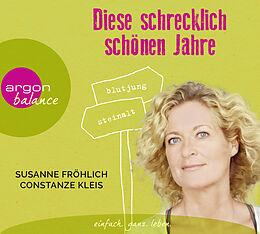 Audio CD (CD/SACD) Diese schrecklich schönen Jahre von Susanne Fröhlich, Constanze Kleis