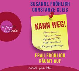 Audio CD (CD/SACD) Kann weg! Frau Fröhlich räumt auf von Susanne Fröhlich, Constanze Kleis