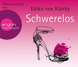 Audio CD (CD/SACD) Schwerelos von Ildikó von Kürthy