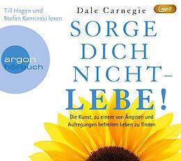 Audio CD (CD/SACD) Sorge dich nicht  lebe! von Dale Carnegie