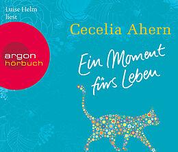 Audio CD (CD/SACD) Ein Moment fürs Leben von Cecelia Ahern