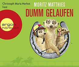 Audio CD (CD/SACD) Dumm gelaufen von Moritz Matthies