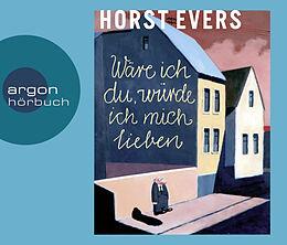 Audio CD (CD/SACD) Wäre ich du, würde ich mich lieben von Horst Evers