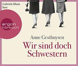 Audio CD (CD/SACD) Wir sind doch Schwestern von Anne Gesthuysen
