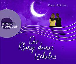 Audio CD (CD/SACD) Der Klang deines Lächelns von Dani Atkins